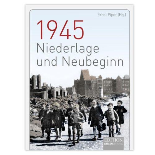 1945 - Niederlage und Neubeginn